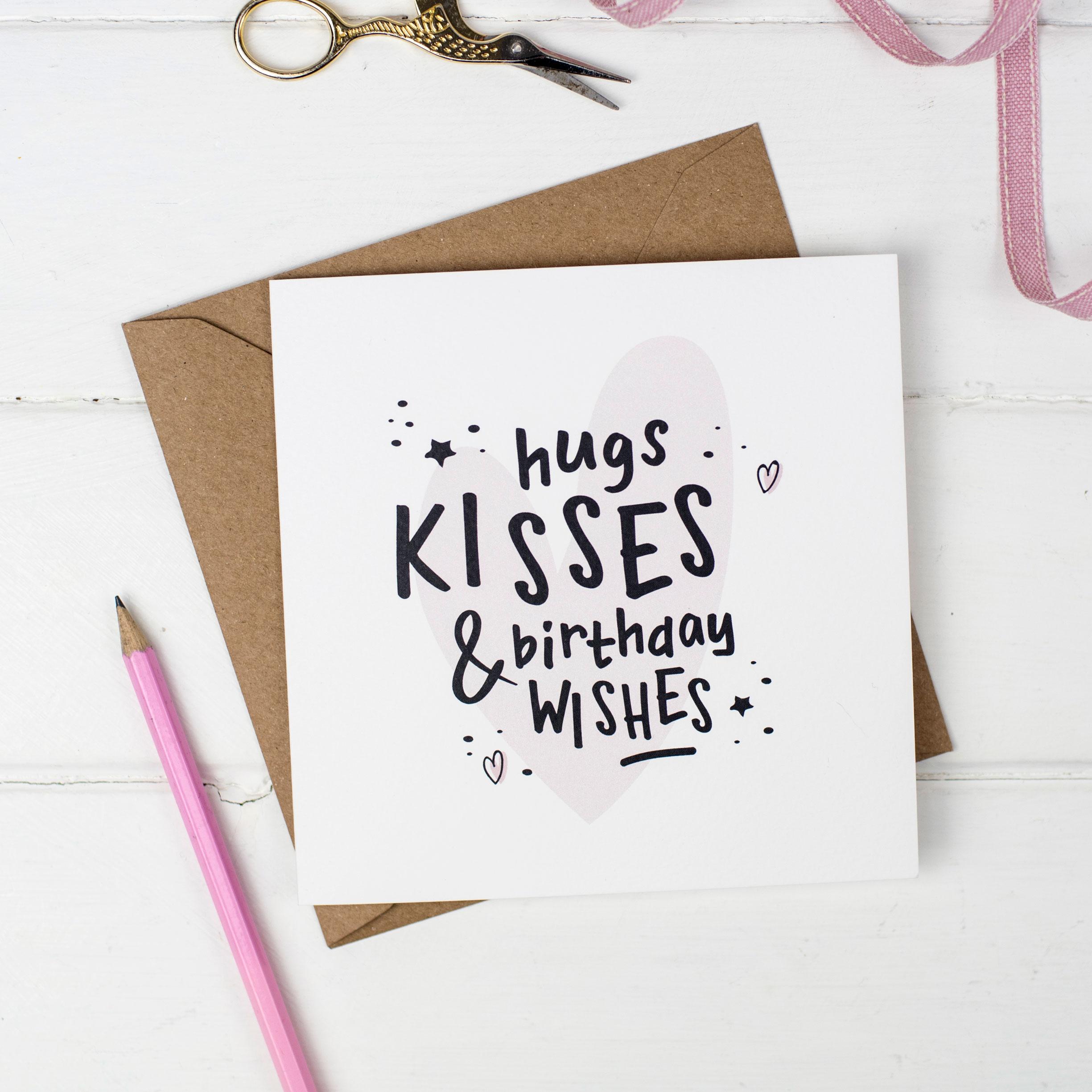 Hugs Kisses Birthday Wishes Card